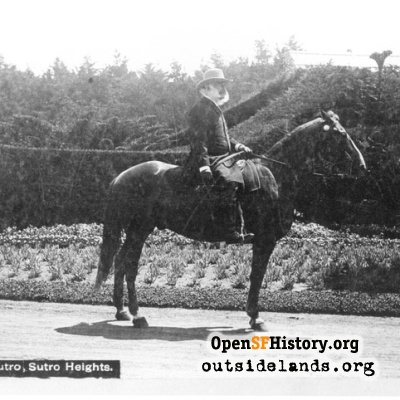 Hon. Adolph Sutro on horseback at Sutro Heights.