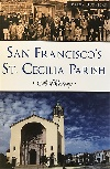 San Francisco's St. Cecilia Parish: A History