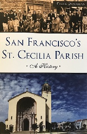 San Francisco's St. Cecilia Parish: A History by Frank Dunnigan
